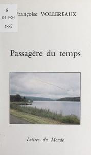 Françoise Vollereaux - Passagère du temps.