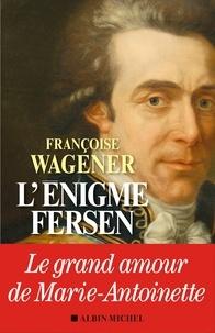 Françoise Wagener - L'Enigme Fersen.