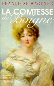 Françoise Wagener - La comtesse de Boigne - 1781-1866.