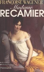 Françoise Wagener - Madame Récamier - 1777-1849.