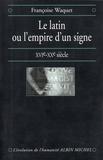 Françoise Waquet - Le Latin ou l'empire d'un signe.