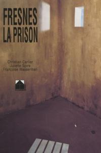 Françoise Wasserman et Christian Carlier - Fresnes, la prison - Les établissements pénitentiaires de Fresnes : 1895-1990.