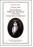 Francoise Watel - Jean-Guillaume Hyde de Neuville - (1776-1857) Conspirateur et diplomate.