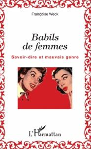 Françoise Weck - Babils de femmes - Savoir-dire et mauvais genre.