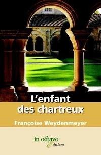 Françoise Weydenmeyer - L'enfant des Chartreux.