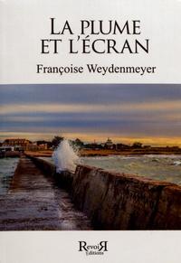 Françoise Weydenmeyer - La plume et l'écran.