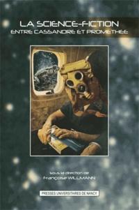 La science-fiction - Entre Cassandre et Prométhée.pdf