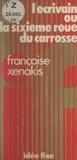 Françoise Xenakis et Jacques Chancel - L'écrivain - Ou La sixième roue du carrosse.
