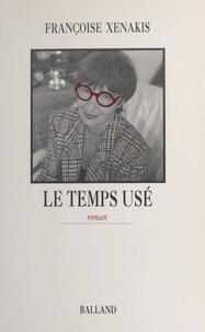 Françoise Xenakis - Le temps usé.