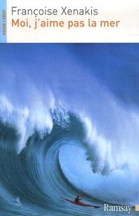 Françoise Xenakis - Moi, j'aime pas la mer.