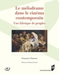 Françoise Zamour - Le mélodrame dans le cinéma contemporain - Une fabrique de peuples.