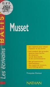 Françoise Zamour et Henri Mitterand - Musset - Des repères pour situer l'auteur, ses écrits, l'œuvre étudiée. Une analyse de l'œuvre sous forme de résumés et de commentaires. Une synthèse littéraire thématique. Des jugements critiques, des sujets de travaux, une bibliographie.