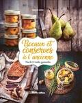 Françoise Zimmer et Soizic Chomel de Varagnes - Bocaux et conserves à l'ancienne - Plus de 100 recettes gourmandes.