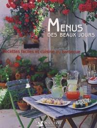 Françoise Zimmer et Elisa Vergne - Menus des beaux jours - Recettes faciles et cuisine au barbecue.