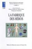 Françoise Zonabend et  Collectif - La fabrique des héros.
