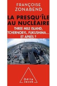 Françoise Zonabend - La presqu'île au nucléaire - Three Mile Island, Tchernobyl, Fukushima... et après ?.