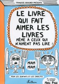Françoize Boucher - Le livre qui fait aimer les livres - (Même à ceux qui n'aiment pas lire !).