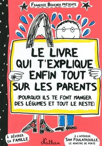 Le livre qui t'explique enfin tout sur les parents - 9782092550892 - 7,99 €