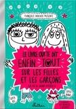 Françoize Boucher - Le livre qui te dit enfin tout sur les filles et les garçons (la fin du grand mystère !).