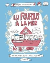 Françoize Boucher - Les Foufous  : Les Foufous à la mer.