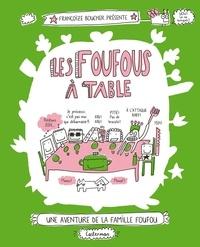 Françoize Boucher - Les Foufous Tome 1 : Les Foufous à table.
