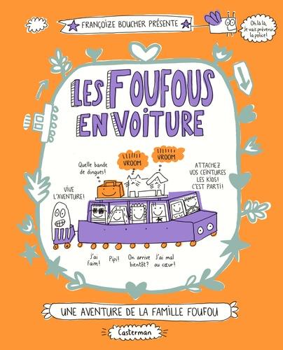 Françoize Boucher - Les Foufous Tome 2 : Les Foufous en voiture.