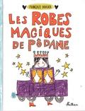 Françoize Boucher - Les robes magiques de Pôdane.