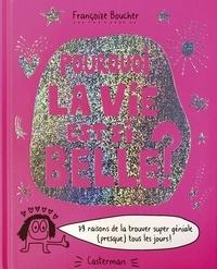 Pourquoi la vie est si belle ? - Françoize Boucher - Format PDF - 9782203194366 - 9,99 €
