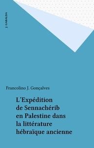 Francolino J. Gonçalves - L'Expédition de Sennachérib en Palestine dans la littérature hébraïque ancienne.