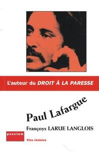 Françoys Larue Langlois - Paul Lafargue.