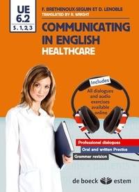 Francy Brethenoux-Seguin - Communicating in English - Healthcare UE 6.2, S.1, 2 et 3.