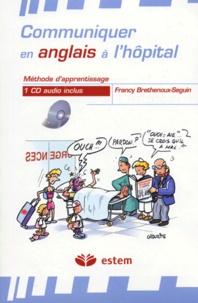 Francy Brethenoux-Seguin - Communiquer en anglais à l'hôpital. 1 CD audio