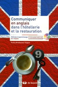 Francy Brethenoux-Seguin - Communiquer en anglais dans l'hôtellerie et la restauration. 1 CD audio