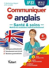 Francy Brethenoux-Seguin et Denis Lenoble - Communiquer en anglais - Santé et soins, UE 6.2, S1, 2, 3.