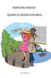Francyne Nadeau et Jocelyn Jalette - Quand le destin s'en mêle.
