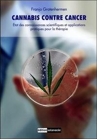 Franjo Grotenhermen - Cannabis contre cancer - Etat des connaissances scientifiques et applications pratiques pour la thérapie.