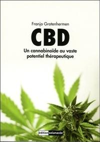 Franjo Grotenhermen - CBD - Un cannabinoïde au vaste potentiel thérapeutique.