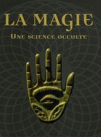 La Magie - Une science occulte.pdf