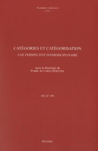 Frank Alvarez-Péreyre - Catégories et catégorisation - Une perspective interdisciplinaire.