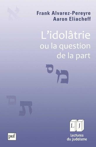 L'idolâtrie ou la question de la part