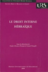 Frank Alvarez-Péreyre et Lionel Panafit - Le droit interne hébraïque.