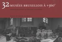 Frank Andriat et Michel Dusariez - 32 musées bruxellois à +360°.