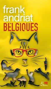Frank Andriat - Belgiques.