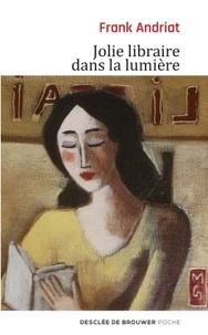 Frank Andriat - Jolie libraire dans la lumière.
