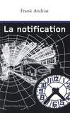 Frank Andriat - La notification.