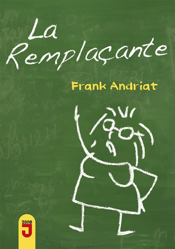 Frank Andriat - La remplaçante.