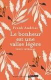 Frank Andriat - Le bonheur est une valise légère.