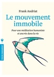 Frank Andriat - Le mouvement immobile.