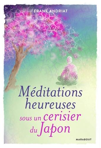 Frank Andriat - Méditations heureuses sous un cerisier du Japon.