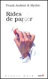 Frank Andriat et  Mythic - Rides de papier.